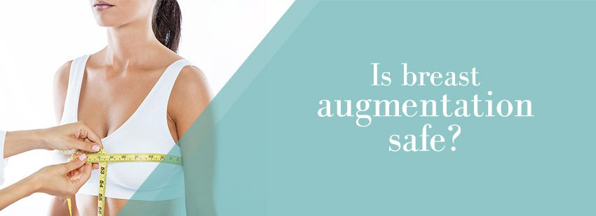 Is breast augmentation safe