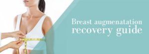 Breast augmentation recovery timeline and tips