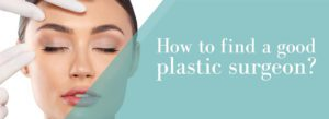 How to find a good plastic surgeon