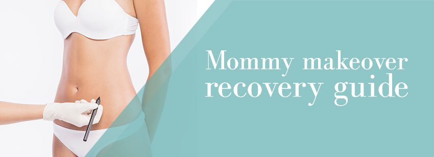 Mommy makeover recovery tips and tricks