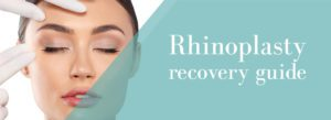 Rhinoplasty recovery guide