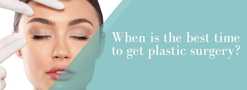 When is the best time to get plastic surgery